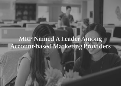MRP Named A Leader Among Account-based Marketing Providers