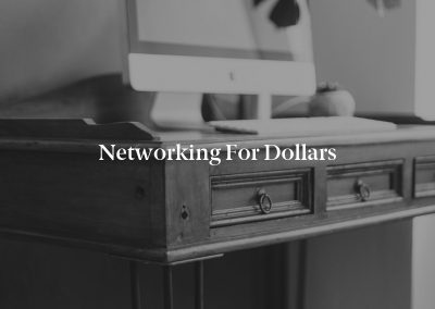 Networking for Dollars