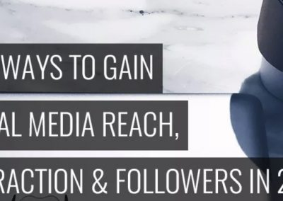 New Ways to Gain Social Media Reach, Interactions and Followers in 2018