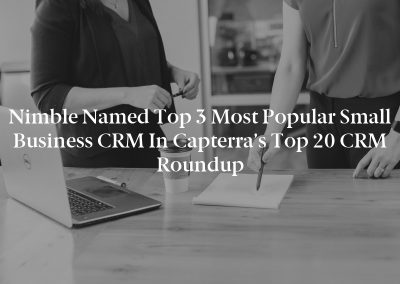 Nimble Named Top 3 Most Popular Small Business CRM in Capterra's Top 20 CRM Roundup