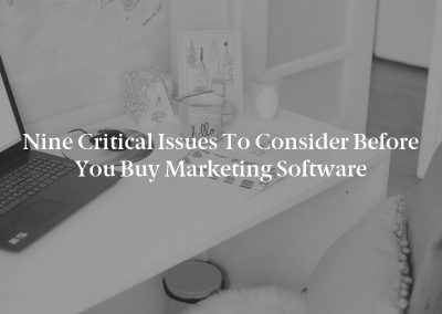 Nine Critical Issues to Consider Before You Buy Marketing Software