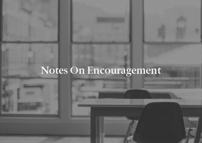 Notes on Encouragement