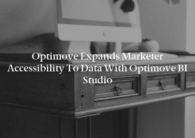 Optimove Expands Marketer Accessibility to Data with Optimove BI Studio