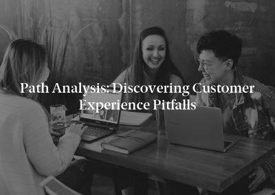 Path Analysis: Discovering Customer Experience Pitfalls