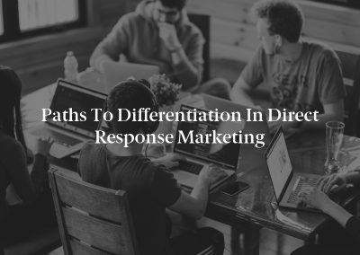 Paths to Differentiation in Direct Response Marketing