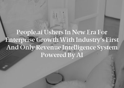 People.ai Ushers in New Era for Enterprise Growth with Industry's First and Only Revenue Intelligence System Powered by AI