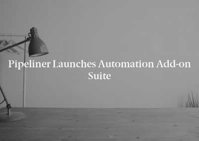Pipeliner Launches Automation Add-on Suite