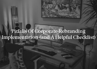 Pitfalls of Corporate-Rebranding Implementation (and a Helpful Checklist)