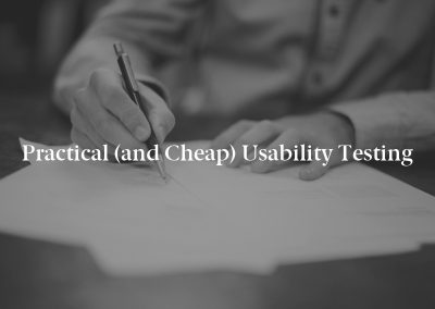 Practical (and Cheap) Usability Testing