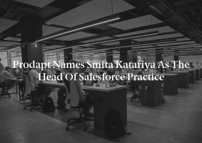 Prodapt Names Smita Katariya as the Head of Salesforce Practice