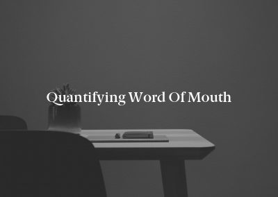 Quantifying Word of Mouth