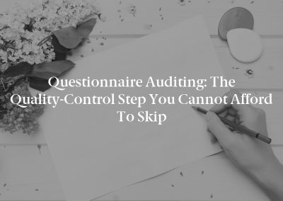 Questionnaire Auditing: The Quality-Control Step You Cannot Afford to Skip