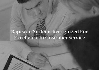 Rapiscan Systems Recognized for Excellence in Customer Service