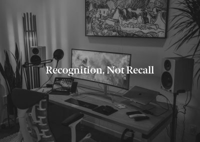 Recognition, Not Recall