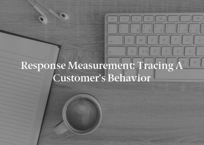 Response Measurement: Tracing a Customer's Behavior