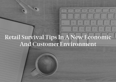 Retail Survival Tips in a New Economic and Customer Environment