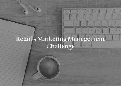 Retail's Marketing Management Challenge