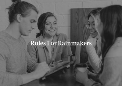 Rules for Rainmakers