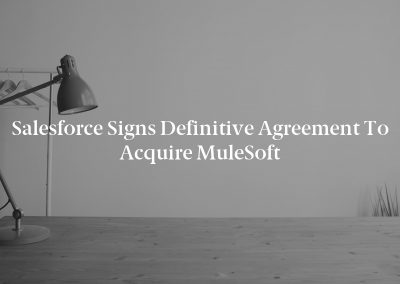 Salesforce Signs Definitive Agreement to Acquire MuleSoft