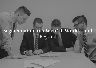 Segmentation in a Web 2.0 World—and Beyond