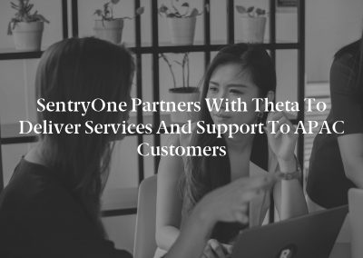 SentryOne Partners with Theta to Deliver Services and Support to APAC Customers