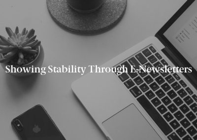 Showing Stability Through e-Newsletters