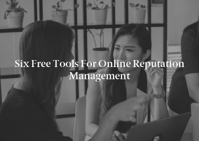 Six Free Tools for Online Reputation Management