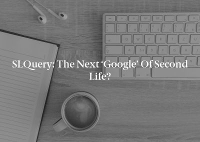 SLQuery: The Next 'Google' of Second Life?