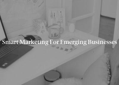 Smart Marketing For Emerging Businesses
