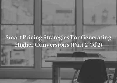 Smart Pricing Strategies for Generating Higher Conversions (Part 2 of 2)