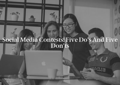 Social Media Contests: Five Do's and Five Don'ts