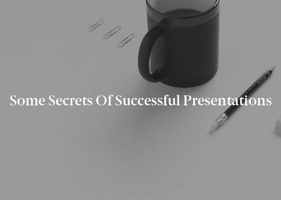 Some Secrets of Successful Presentations