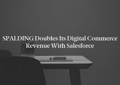SPALDING Doubles its Digital Commerce Revenue with Salesforce