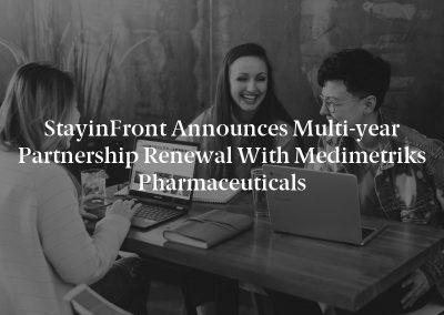 StayinFront Announces Multi-year Partnership Renewal with Medimetriks Pharmaceuticals