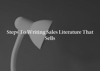 Steps to Writing Sales Literature That Sells