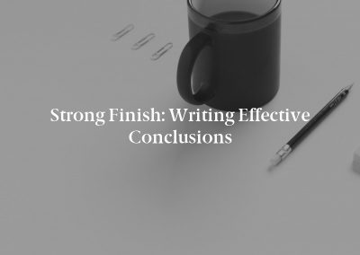 Strong Finish: Writing Effective Conclusions