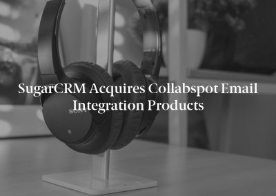SugarCRM Acquires Collabspot Email Integration Products