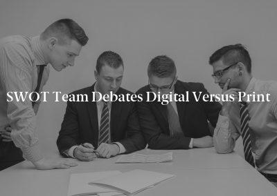 SWOT Team Debates Digital Versus Print