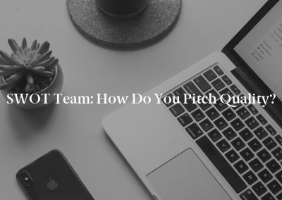 SWOT Team: How Do You Pitch Quality?