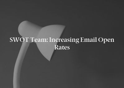 SWOT Team: Increasing Email Open Rates