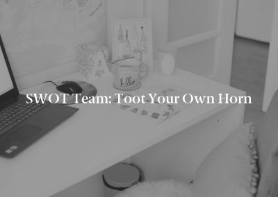 SWOT Team: Toot Your Own Horn