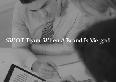 SWOT Team: When a Brand Is Merged
