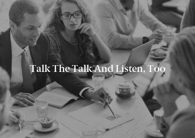 Talk the Talk and Listen, Too