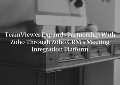 TeamViewer Expands Partnership with Zoho through Zoho CRM's Meeting Integration Platform