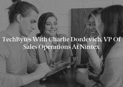 TechBytes with Charlie Dordevich, VP of Sales Operations at Nintex
