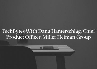 TechBytes with Dana Hamerschlag, Chief Product Officer, Miller Heiman Group