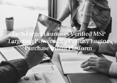 TechTarget Launches Verified MSP Targeting Powered by Priority Engine Purchase Intent Platform