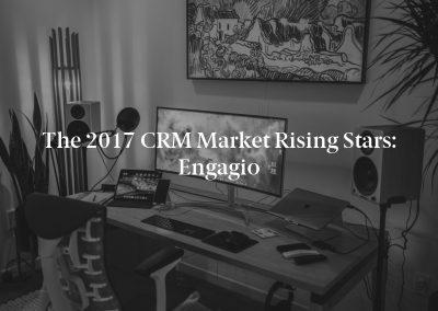 The 2017 CRM Market Rising Stars: Engagio
