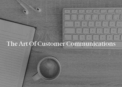 The Art of Customer Communications