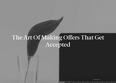 The Art of Making Offers That Get Accepted